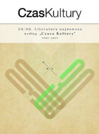 """30/30. Literatura najnowsza według """"Czasu Kultury"""" (1985–2015)"""