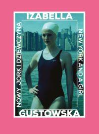 Izabella Gustowska. Nowy Jork i dziewczyna